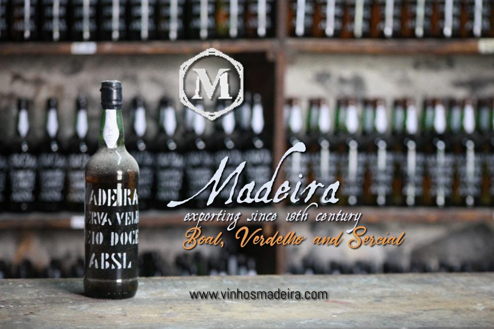 Boal, Verdelho or Sercial, always vinhos Madeira.
